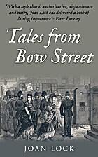 Tales From Bow Street by Joan Lock