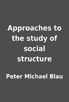 Approaches to the study of social structure…