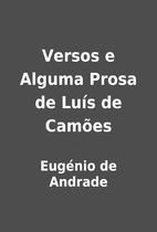 Versos e Alguma Prosa de Luís de Camões by…