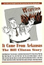 It Came From Arkansas: The Bill Clinton…