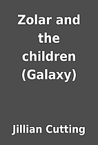 Zolar and the children (Galaxy) by Jillian…