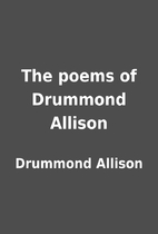 The poems of Drummond Allison by Drummond…