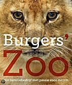 Burgers' Zoo 1913 - 2013: Een familiebedrijf…