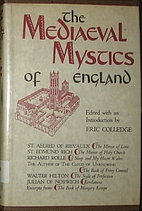 The mediaeval mystics of England by Eric…