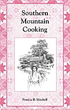 Southern Mountain Cooking by Patricia B.…