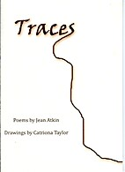 Traces Poems by Jean Atkin Drawings by…
