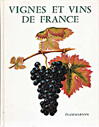 The Wines and Vineyards of France by Louis…