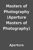 Masters of Photography (Aperture Masters of…