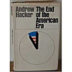 The End of the American Era by Andrew Hacker