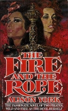 The Fire and the Rope by Alison Yorke