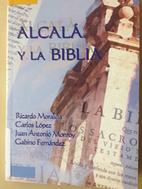 Alcalá y la Biblia by Ricardo Moraleja