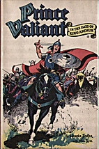 Prince Valiant in the Days of King Arthur:…