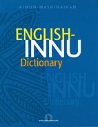 English-Innu Dictionary by José Mailhot