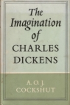 THE IMAGINATION OF CHARLES DICKENS by A.O.…