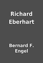 Richard Eberhart by Bernard F. Engel