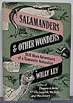 Salamanders and Other Wonders: Still More…