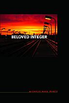 Beloved integer by Michelle Naka Pierce