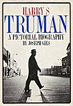 Harry S. Truman, a Pictorial Biography. by…