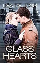 Glass Hearts (Hearts, #2) by Lisa De Jong