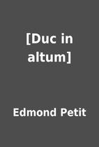 [Duc in altum] by Edmond Petit