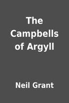 The Campbells of Argyll by Neil Grant