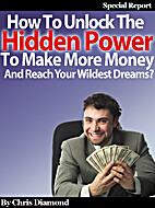 How To Unlock Your Hidden Power To Make More…