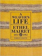 A Weaver's Life: Ethel Mairet,…