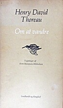 Om at vandre by Henry Thoreau