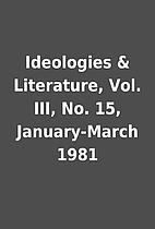 Ideologies & Literature, Vol. III, No. 15,…