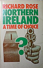 Northern Ireland : a time of choice by…
