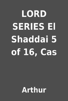 LORD SERIES El Shaddai 5 of 16, Cas by…