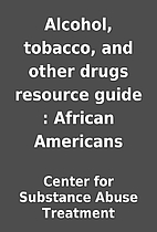 Alcohol, tobacco, and other drugs resource…