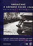 Americans In West Bohemia 1945 by Zdenek…