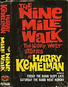 The nine mile walk; the Nicky Welt stories…
