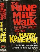 The nine mile walk; the Nicky Welt stories…