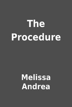 The Procedure by Melissa Andrea