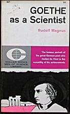 Goethe as a Scientist by Rudolf Magnus