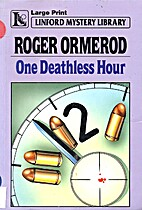 One Deathless Hour by Roger Ormerod