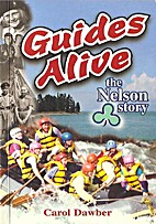 Guides alive : the Nelson story by Carol…