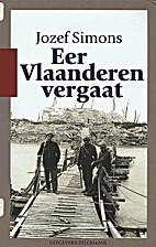 Eer Vlaanderen vergaat by Jozef Simons