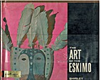 The art of the Eskimo by Shirley Glubok