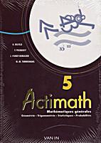 Actimath 5 - Mathématiques générales -…