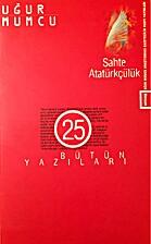 Sahte Ataturkculuk by Ugur Mumcu