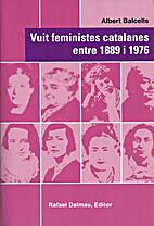 Vuit feministes catalanes entre 1889 i 1976…