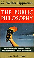 The Public Philosophy by Walter Lippmann