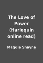 The Love of Power (Harlequin online read) by…