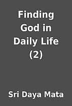Finding God in Daily Life (2) by Sri Daya…