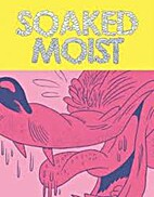 Soaked Moist by Multiple