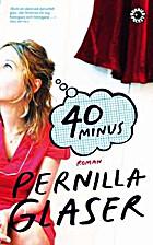40 minus : roman by Pernilla Glaser