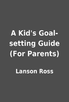 A Kid's Goal-setting Guide (For Parents) by…